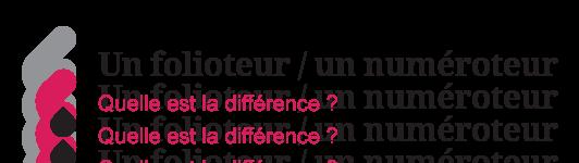 Illustration sur le choix entre un folioteur et un numéroteur
