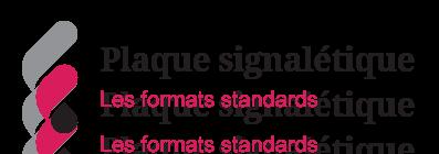 Illustrations sur les formats standards de plaque de signalétique